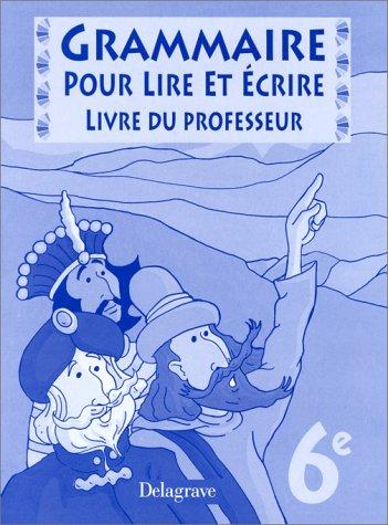 Grammaire française, 6e pour lire et écrire, livre du maître
