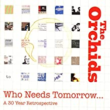 Who Needs Tomorrow...a 30 Year Retrospective