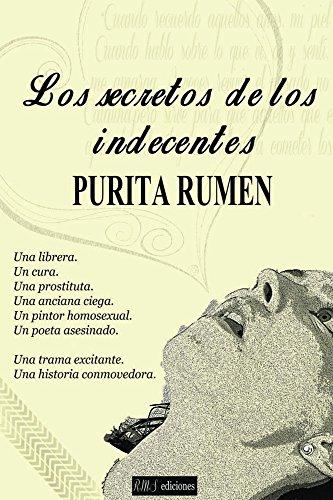Los secretos de los indecentes por Purita Rumen