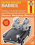 Babies - Haynes Explains: Production and Delivery - Oil Changes - Identifying Leaks - Emission Control (Owners' Workshop…