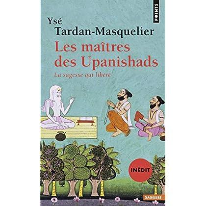 Les maîtres des Upanishads (inédit). La sagesse qui libère