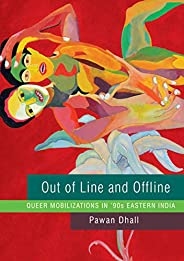 Out of Line and Offline – Queer Mobilizations in ′90s Eastern India (The Pride List)