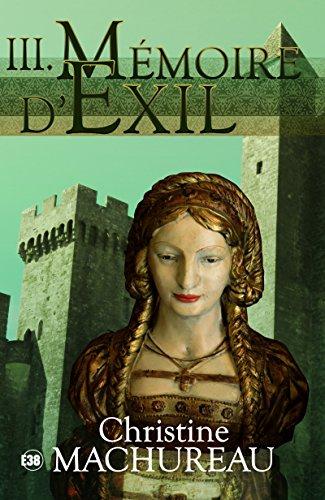 Mémoire d'exil: Tome 3 (Romans historiques) par Christine Machureau