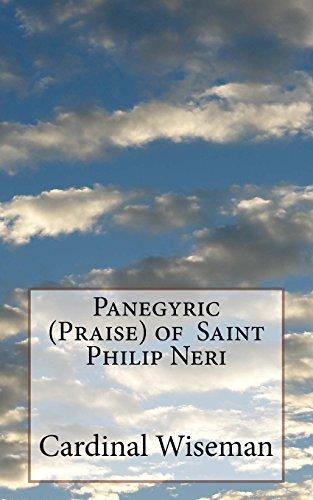 Panegyric (Praise) of Saint Philip Neri (Neri Saint Philip)