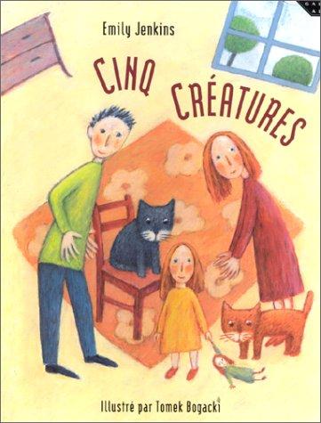Cinq créatures / Emily Jenkins |
