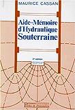 AIDE-MEMOIRE D'HYDRAULIQUE SOUTERRAINE. 2ème édition