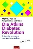 Die Atkins Diabetes Revolution: Frühzeitig erkennen und Risiken mindern