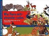 Kleine Entdecker – Wie die Tiere miteinander reden: Über die verschiedenen Arten der Tierkommunikation (Kinderbuch Hardcover)