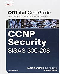 CCNP Security SISAS 300-208 Official Cert Guide (Certification Guide) by Aaron Woland (2015-06-07)