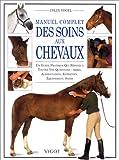 Manuel complet des soins aux chevaux