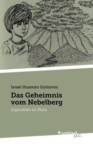 Das Geheimnis vom Nebelberg: Irgendwo in Peru by Israel Huam??n Gutierrez (2016-03-07)