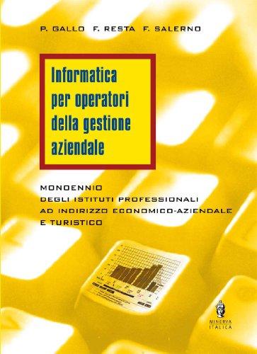 Informatica per operatori della gestione aziendale. Per la 3 classe degli istituti professionali a indirizzo economico-aziendale e turistico