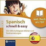 Spanisch schnell & easy - Fokus Wortschatz und Redewendungen: Compact SilverLine