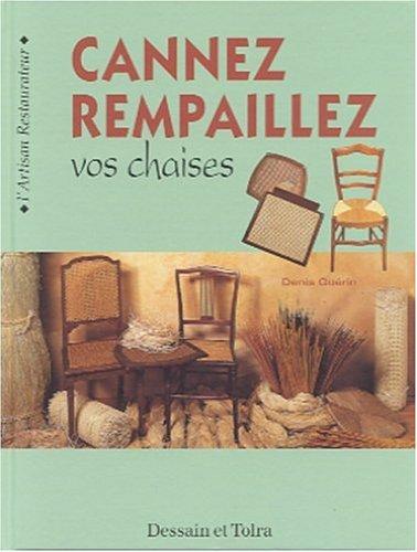 Cannez, rempaillez vos chaises par Denis Guérin