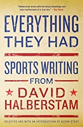 Everything They Had: Sports Writing from David Halberstam by David Halberstam (2009-05-12)