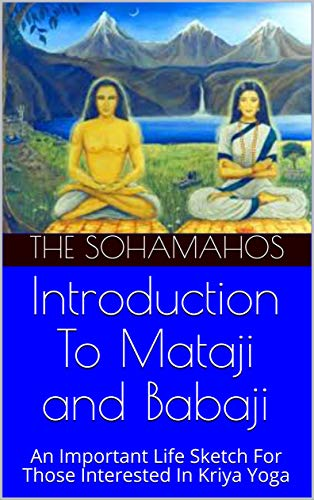 Introduction To Mataji and Babaji: An Important Life Sketch ...