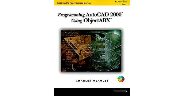 Buy Programming AutoCAD in ObjectARX (Autodesk's Programmer