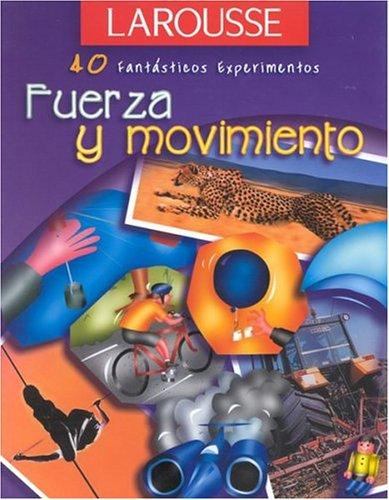 Fuerza y Movimiento (40 Fantasticos Experimentos) por Larousse Bilingual Dictionaries