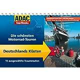 ADAC TourBooks Deutschlands Küsten: Die schönsten Motorrad-Touren