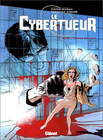 Le cybertueur tome 1 : Pour l'amour de Joan