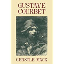 Gustave Courbet: A Biography