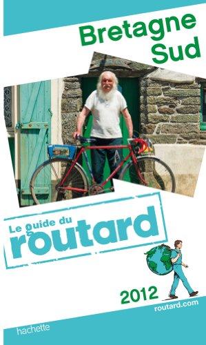 Guide du Routard Bretagne Sud 2012 par Collectif