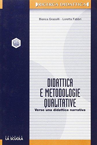 Didattica e metodologie qualitative. Verso una didattica narrativa (Ricerca didattica)