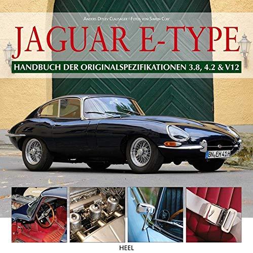 Jaguar E-Type: Handbuch der Originalspezifikationen 3.8, 4.2 & V12 -