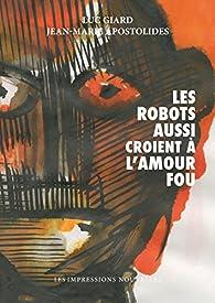 Les robots aussi croient à l'amour fou par Giard