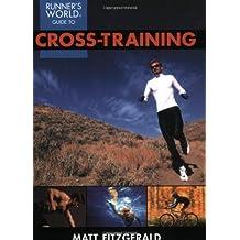 Runner's World Guide to Cross-Training by Matt Fitzgerald (2004-10-15)