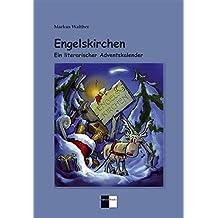 Engelskirchen - Ein literarischer Adventskalender: 24 illustrierte Kurzgeschichten zugunsten des Fördervereins für krebskranke Kinder e.V. Köln