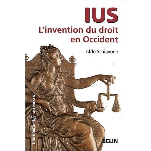 Ius : L'invention du droit en Occident de Aldo Schiavone (20 janvier 2009) Broché