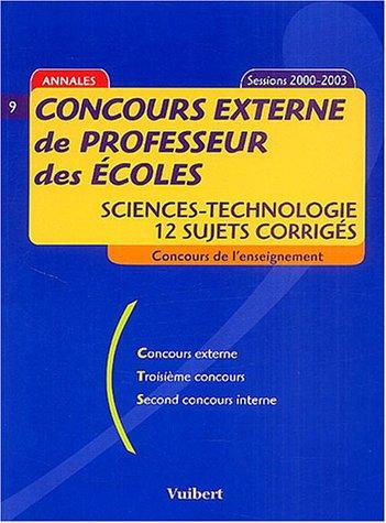 Concours externe de professeur des écoles : Sciences-technologie, 12 sujets corrigés sessions 2000-2003