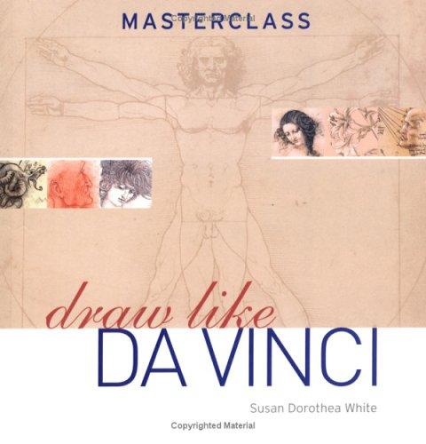 Draw Like Da Vinci (Masterclass) por Susan Dorothea White