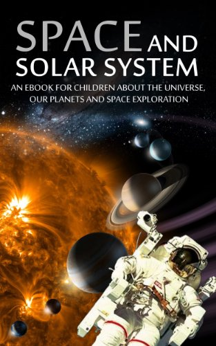 SPACE and SOLAR SYSTEM: An eBook for Children about the Universe ...