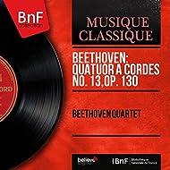 Beethoven: Quatuor à cordes No. 13, Op. 130 (Mono Version)