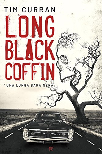 Long Black Coffin: Una Lunga Bara Nera di [Tim Curran]
