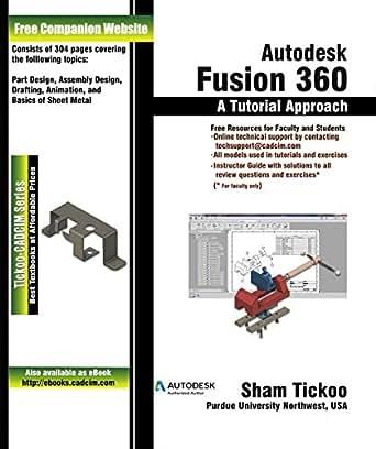 Autodesk Fusion 360: A Tutorial Approach eBook: Prof  Sham