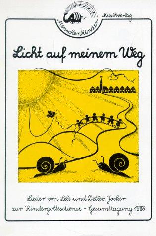 Licht auf meinem Weg: Lieder zur Kindergottesdienst-Gesamttagung 1986. Liedspielheft - Jocker Licht