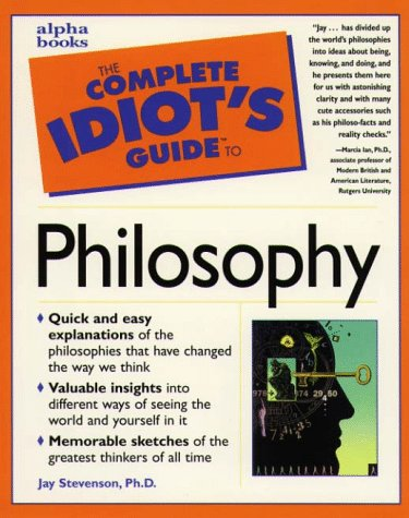 Complete Idiot's Guide to Philosophy (1st Edition)