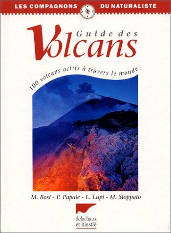 Guide des volcans. 100 volcans actifs à travers le monde par Mauro Rossi