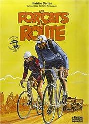 Les Forçats de la Route : Un reportage d'Albert Londres 1924