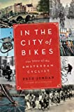 Image de In the City of Bikes: The Story of the Amsterdam Cyclist