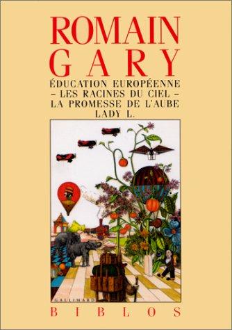 Romain Gary La Promesse De L Aube - Éducation européenne - Les racines du ciel