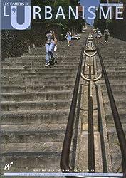 Les Cahiers de l'Urbanisme, N° 58, Mars 2006 :