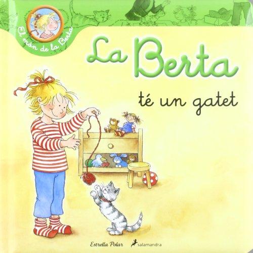 La Berta Té Un Gatet (El món de la Berta) por Liane Schneider