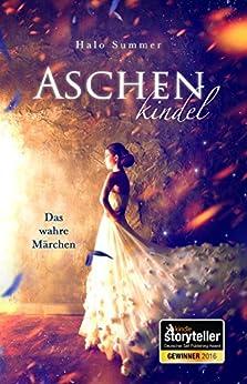 Aschenkindel - Das wahre Märchen (German Edition) by [Summer, Halo]