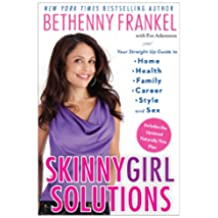 Skinnygirl Solutions: Your Straight-Up Guide to Home, Health, Family, Career, Style, and Sex (English Edition)
