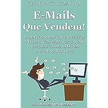 E-mails Que Vendem!: Modelos Prontos de Textos Persuasivos Para Você Usar Nas Suas Campanhas de E-mail Marketing. (Portuguese Edition)