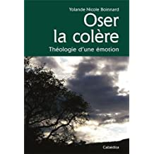 OSER LA COLERE, THEOLOGIE D'UNE EMOTION
